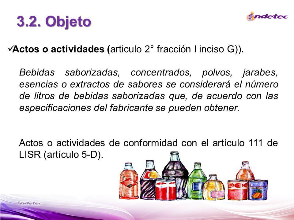 3.2. Objeto Actos o actividades (articulo 2° fracción I inciso G)).