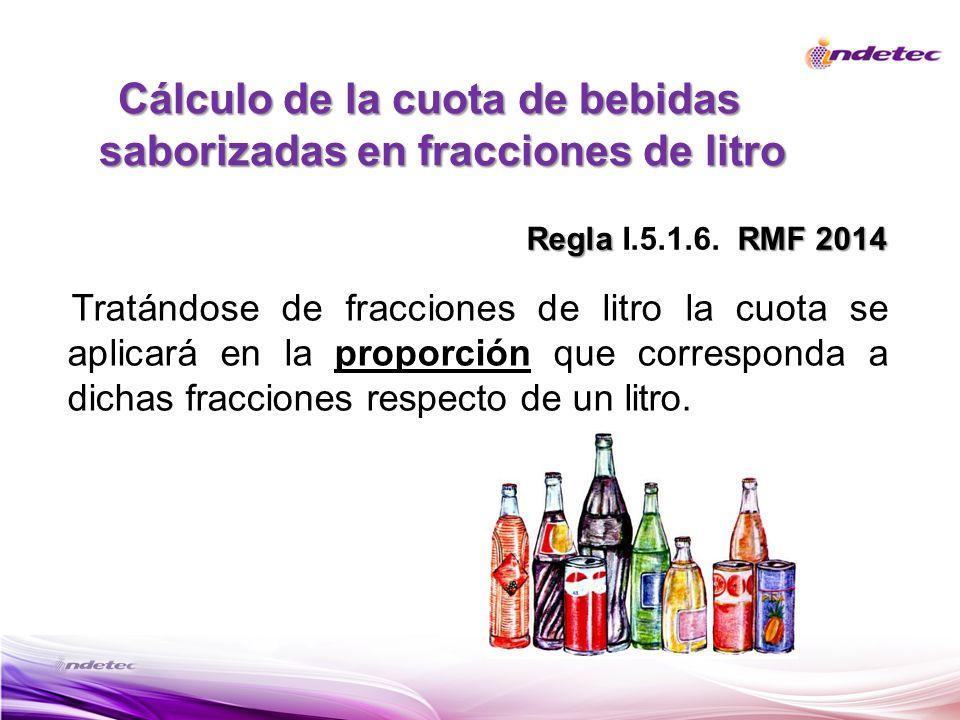 Cálculo de la cuota de bebidas saborizadas en fracciones de litro