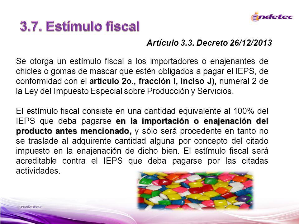 3.7. Estímulo fiscal Artículo 3.3. Decreto 26/12/2013