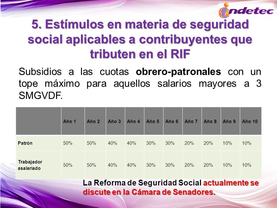 5. Estímulos en materia de seguridad social aplicables a contribuyentes que tributen en el RIF