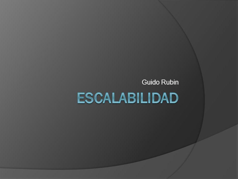 Guido Rubin Escalabilidad