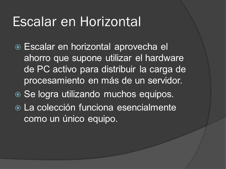 Escalar en Horizontal
