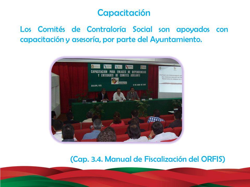Capacitación Los Comités de Contraloría Social son apoyados con capacitación y asesoría, por parte del Ayuntamiento.