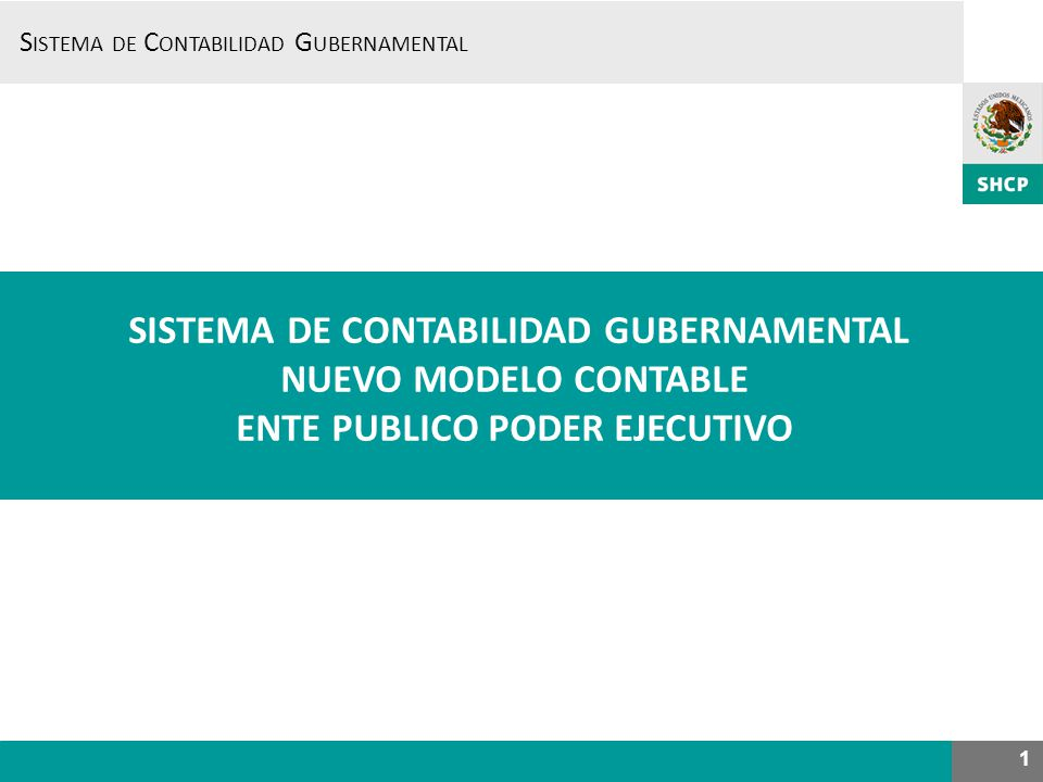 SISTEMA DE CONTABILIDAD GUBERNAMENTAL ENTE PUBLICO PODER EJECUTIVO