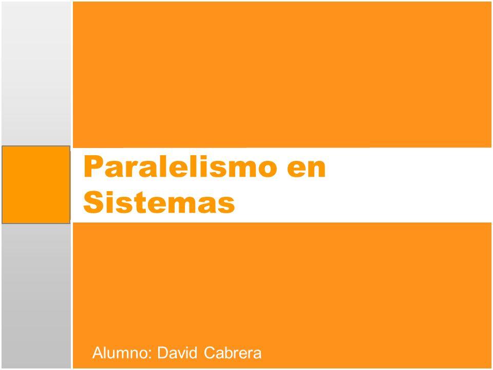 Paralelismo en Sistemas