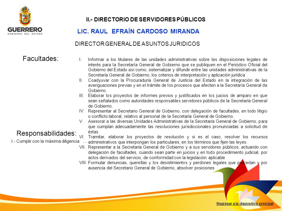 Facultades: Responsabilidades: LIC. RAUL EFRAÍN CARDOSO MIRANDA