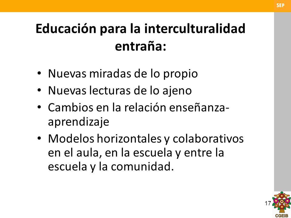 Educación para la interculturalidad entraña: