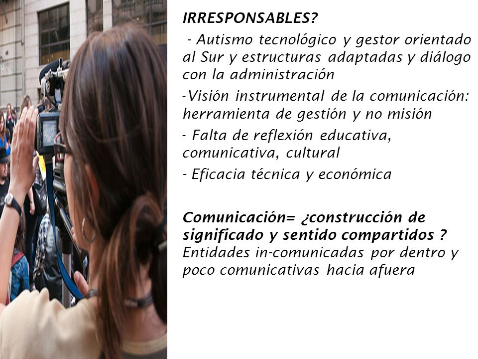 IRRESPONSABLES - Autismo tecnológico y gestor orientado al Sur y estructuras adaptadas y diálogo con la administración.