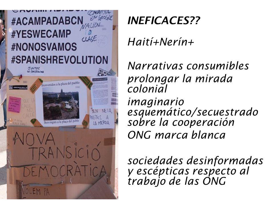 INEFICACES Haití+Nerín+ Narrativas consumibles. prolongar la mirada colonial. imaginario esquemático/secuestrado sobre la cooperación.