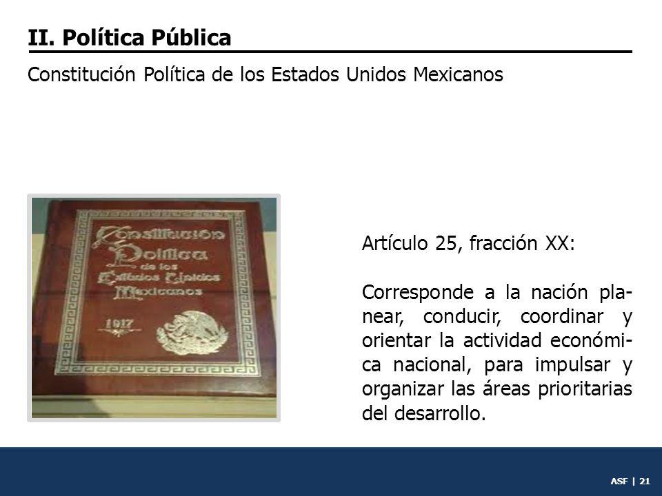 II. Política Pública Constitución Política de los Estados Unidos Mexicanos. Artículo 25, fracción XX: