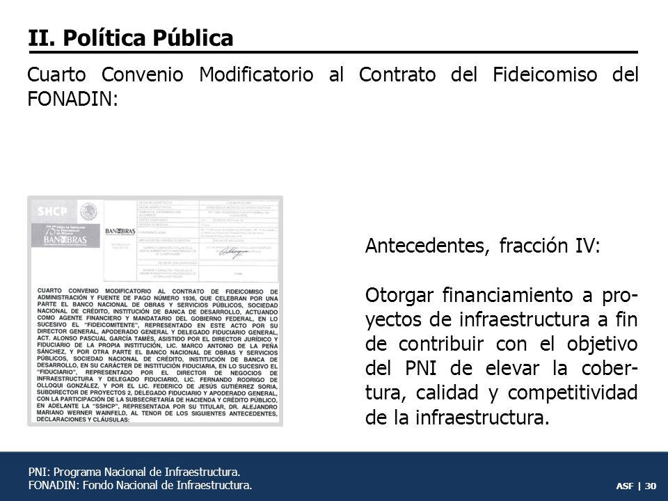 II. Política Pública Cuarto Convenio Modificatorio al Contrato del Fideicomiso del FONADIN: Antecedentes, fracción IV: