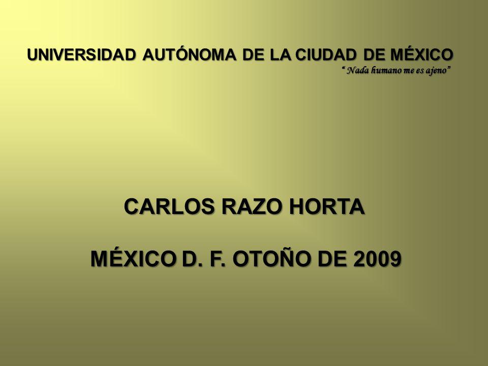 UNIVERSIDAD AUTÓNOMA DE LA CIUDAD DE MÉXICO Nada humano me es ajeno