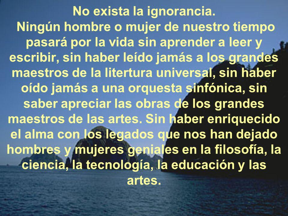 No exista la ignorancia