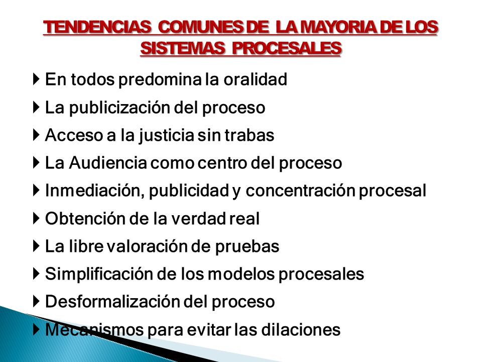 TENDENCIAS COMUNES DE LA MAYORIA DE LOS SISTEMAS PROCESALES