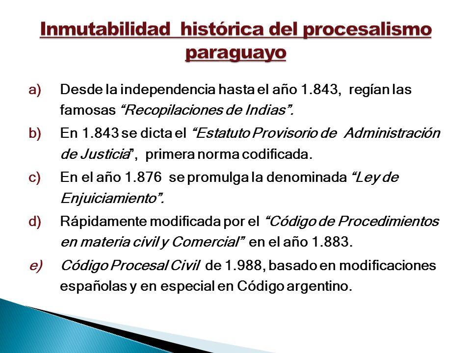 Inmutabilidad histórica del procesalismo paraguayo