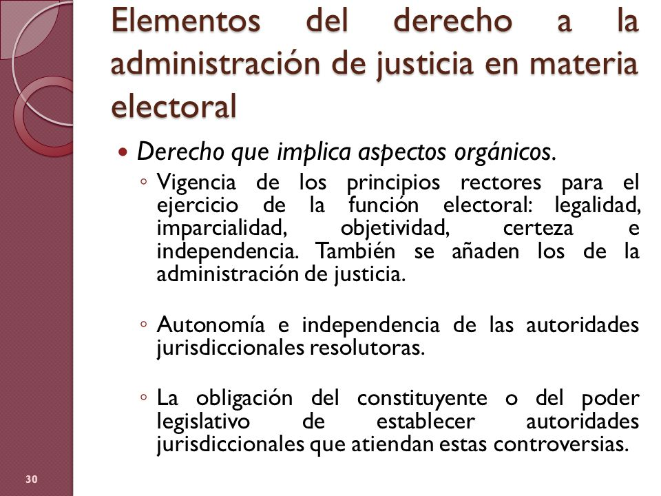 Elementos del derecho a la administración de justicia en materia electoral