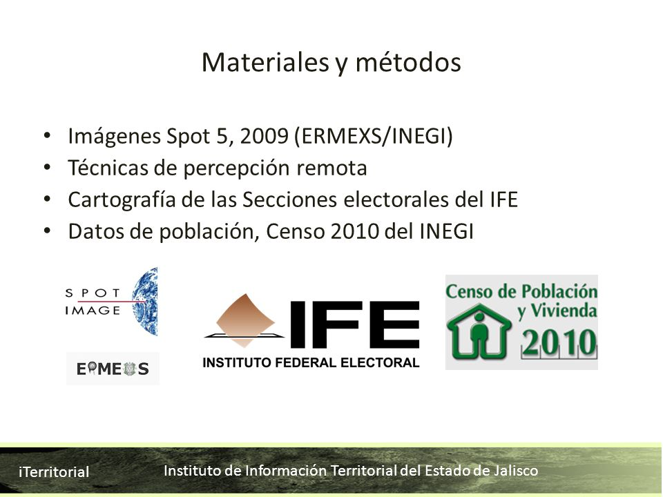 Materiales y métodos Imágenes Spot 5, 2009 (ERMEXS/INEGI)