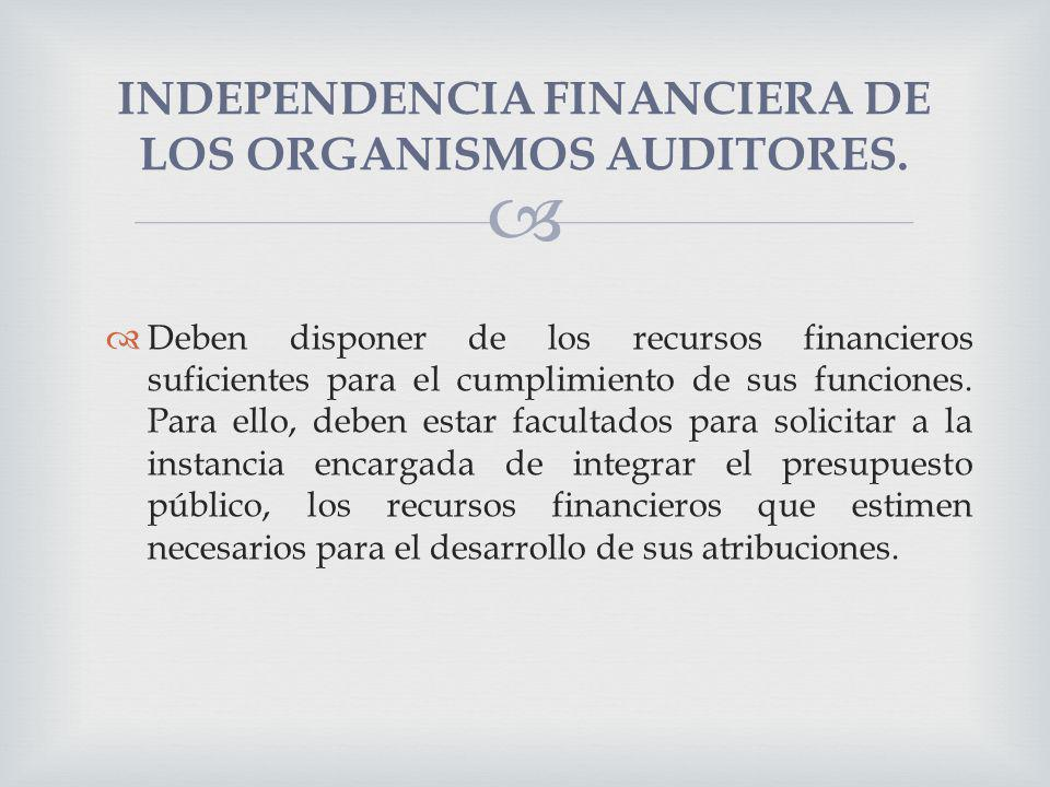 INDEPENDENCIA FINANCIERA DE LOS ORGANISMOS AUDITORES.