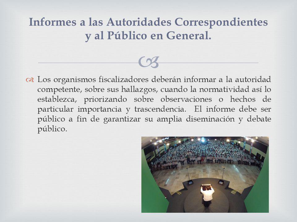 Informes a las Autoridades Correspondientes y al Público en General.