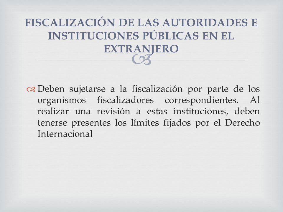 FISCALIZACIÓN DE LAS AUTORIDADES E INSTITUCIONES PÚBLICAS EN EL EXTRANJERO