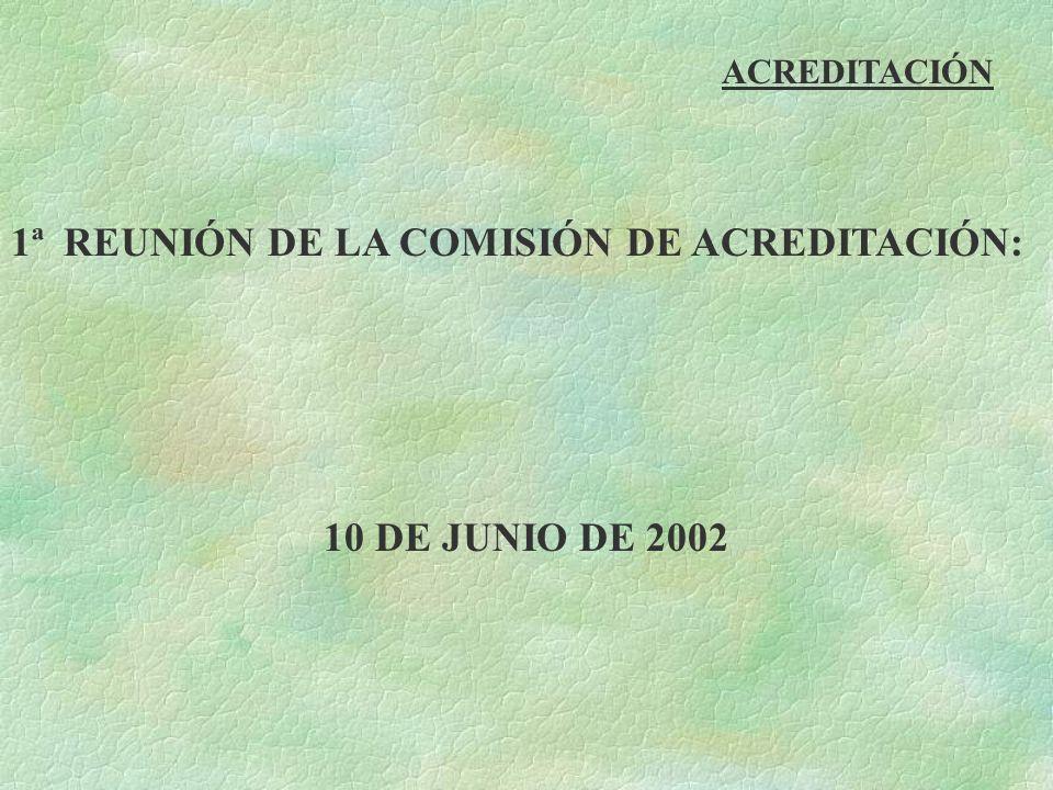 1ª REUNIÓN DE LA COMISIÓN DE ACREDITACIÓN: