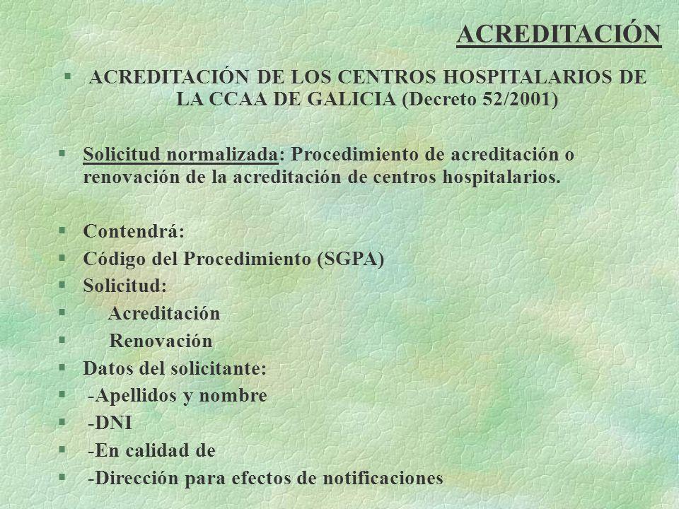 ACREDITACIÓN ACREDITACIÓN DE LOS CENTROS HOSPITALARIOS DE LA CCAA DE GALICIA (Decreto 52/2001)