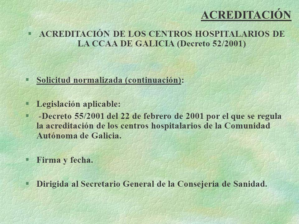 ACREDITACIÓNACREDITACIÓN DE LOS CENTROS HOSPITALARIOS DE LA CCAA DE GALICIA (Decreto 52/2001) Solicitud normalizada (continuación):