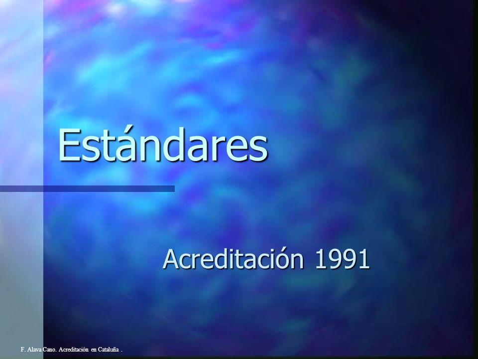Estándares Acreditación 1991 F. Alava Cano. Acreditación en Cataluña .