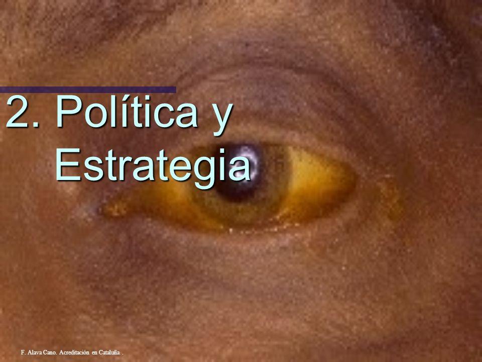 2. Política y Estrategia F. Alava Cano. Acreditación en Cataluña .
