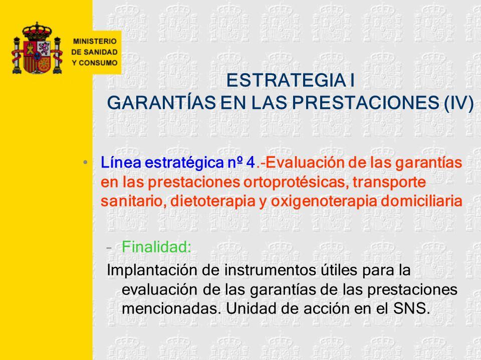 ESTRATEGIA I GARANTÍAS EN LAS PRESTACIONES (IV)