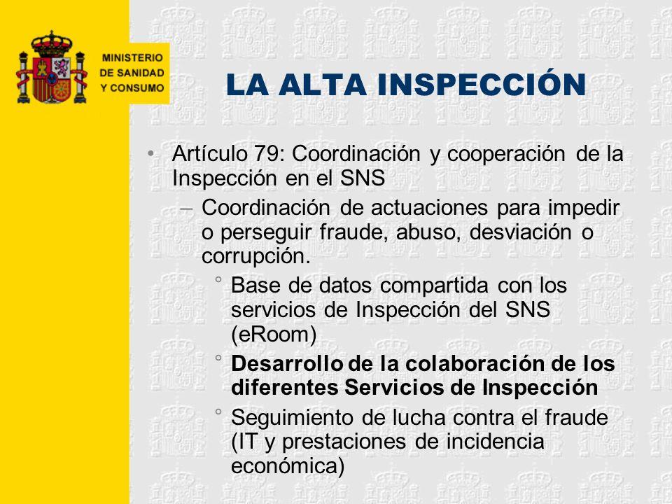 LA ALTA INSPECCIÓN Artículo 79: Coordinación y cooperación de la Inspección en el SNS.
