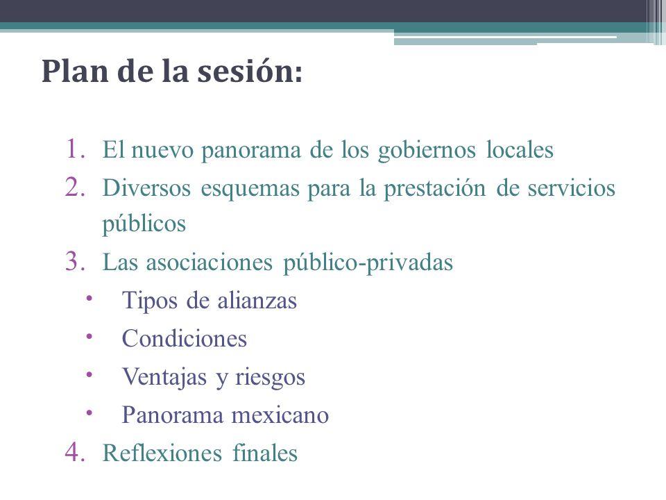 Plan de la sesión: El nuevo panorama de los gobiernos locales