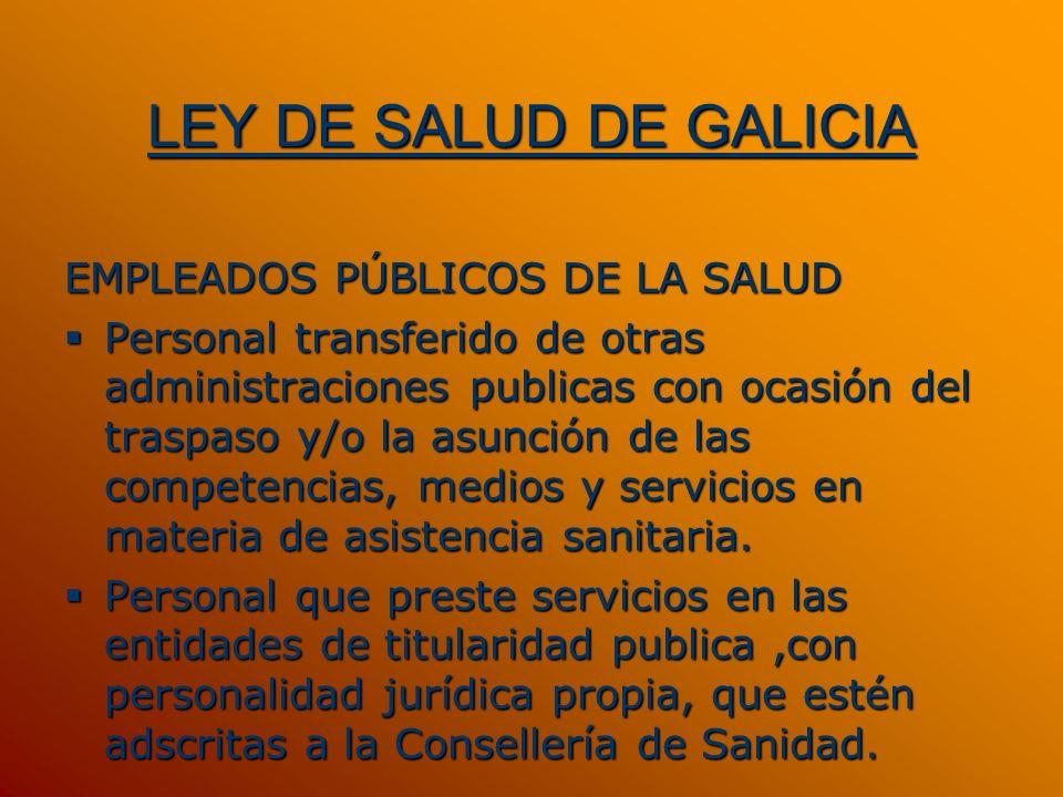 LEY DE SALUD DE GALICIA EMPLEADOS PÚBLICOS DE LA SALUD