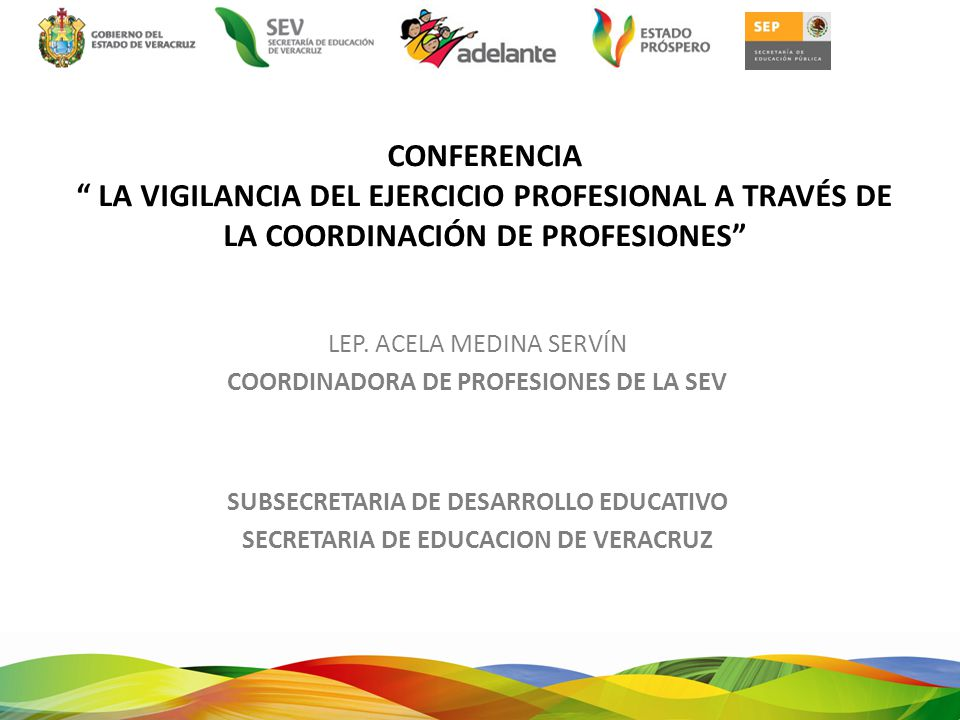 CONFERENCIA LA VIGILANCIA DEL EJERCICIO PROFESIONAL A TRAVÉS DE LA COORDINACIÓN DE PROFESIONES