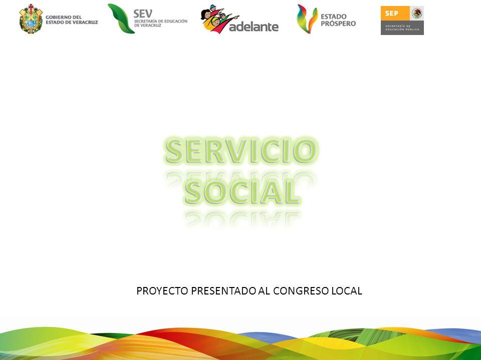 SERVICIO SOCIAL PROYECTO PRESENTADO AL CONGRESO LOCAL
