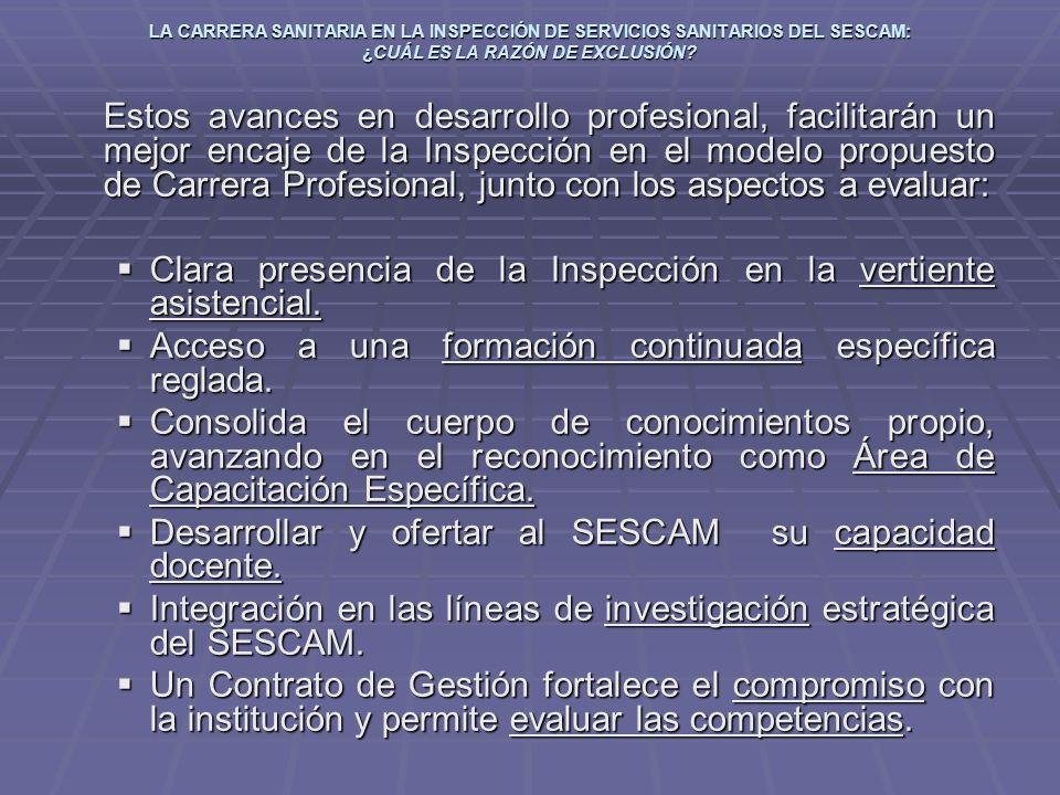 Clara presencia de la Inspección en la vertiente asistencial.