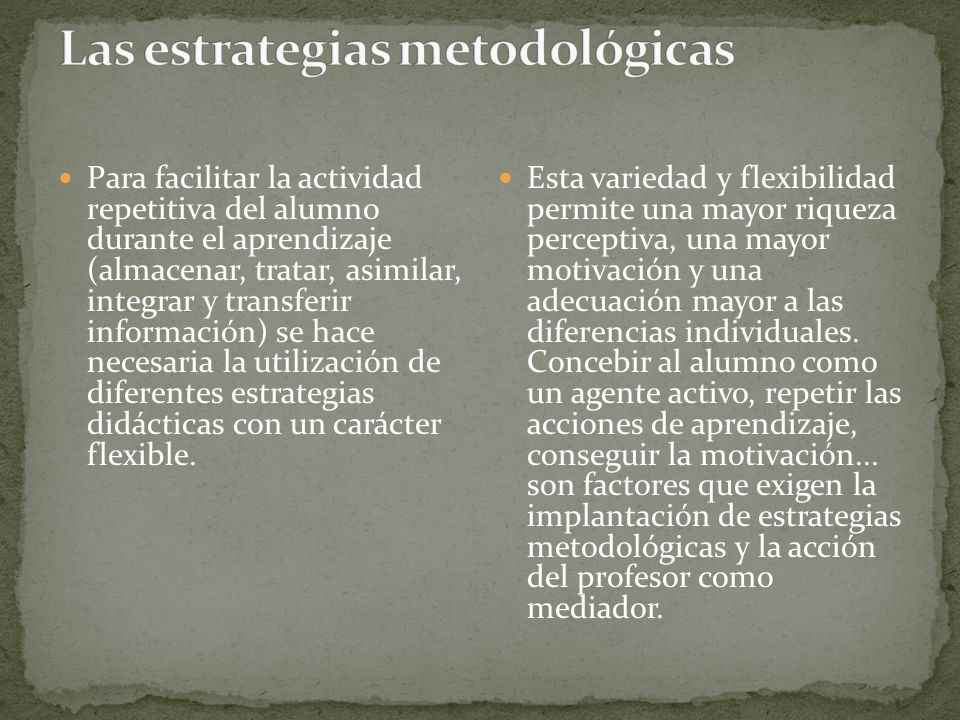 Las estrategias metodológicas