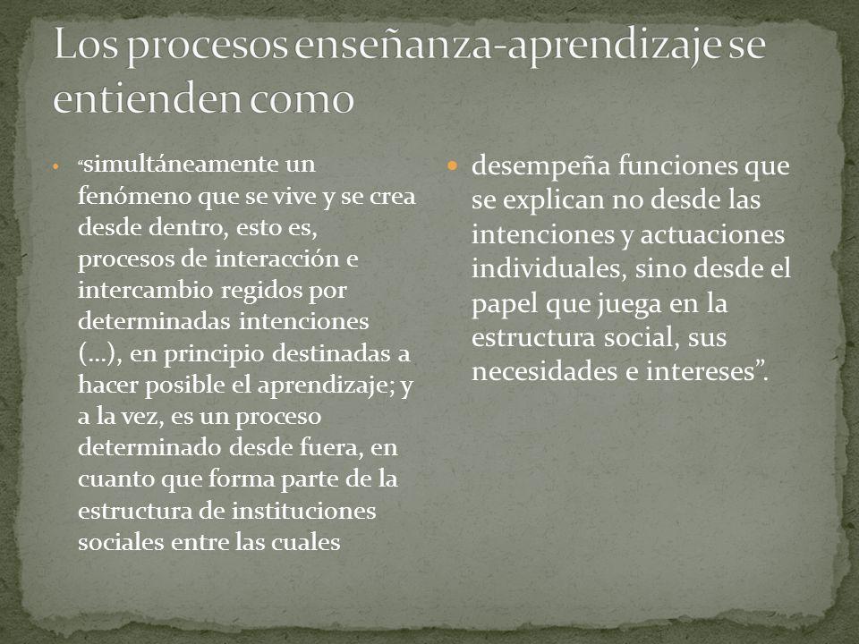 Los procesos enseñanza-aprendizaje se entienden como