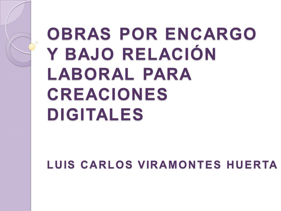 OBRAS POR ENCARGO Y BAJO RELACIÓN LABORAL PARA CREACIONES DIGITALES