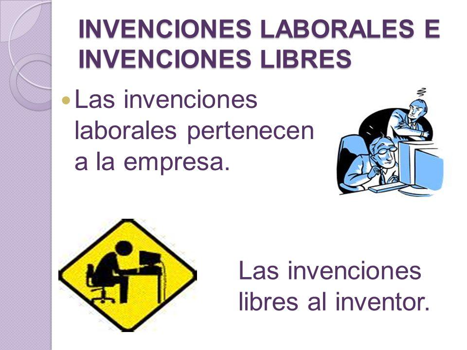 INVENCIONES LABORALES E INVENCIONES LIBRES