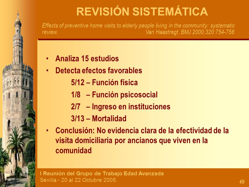 REVISIÓN SISTEMÁTICA Analiza 15 estudios Detecta efectos favorables