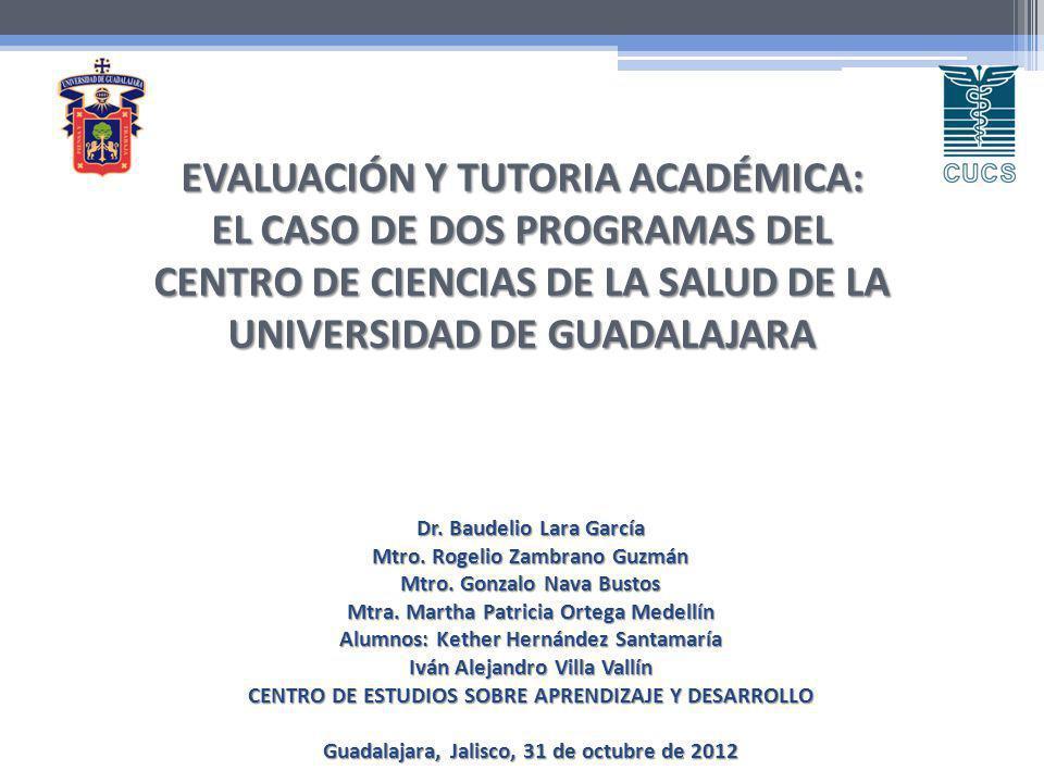 EVALUACIÓN Y TUTORIA ACADÉMICA: EL CASO DE DOS PROGRAMAS DEL CENTRO DE CIENCIAS DE LA SALUD DE LA UNIVERSIDAD DE GUADALAJARA