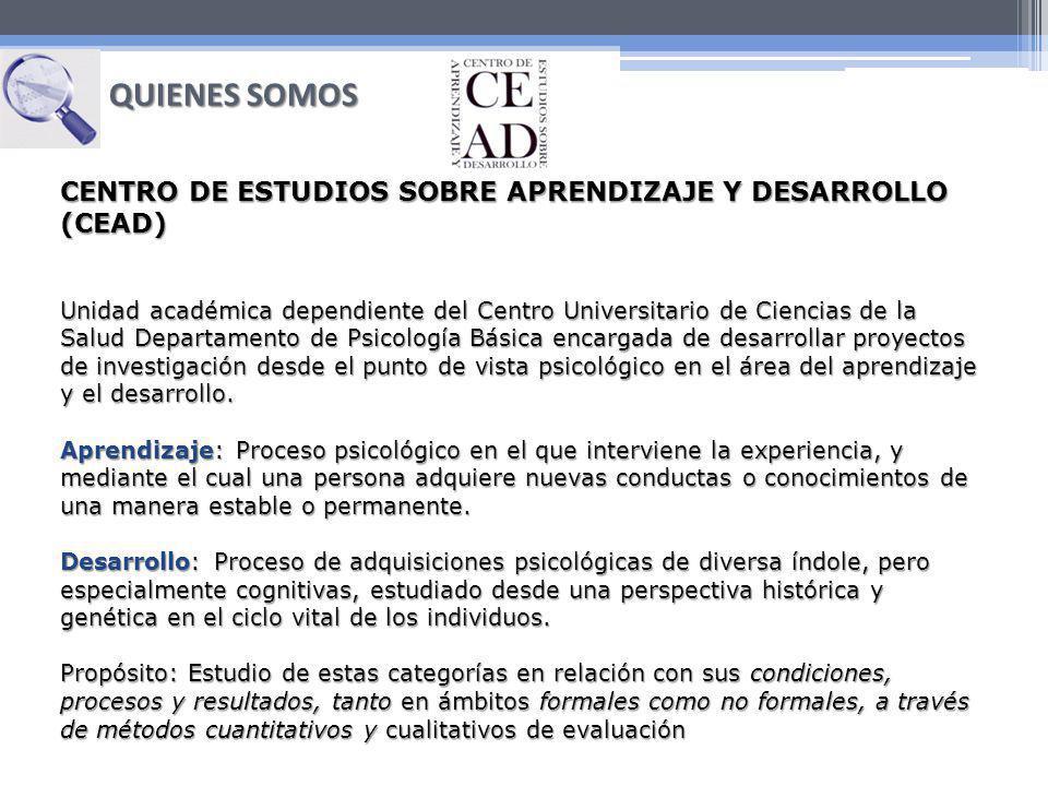 QUIENES SOMOS CENTRO DE ESTUDIOS SOBRE APRENDIZAJE Y DESARROLLO (CEAD)