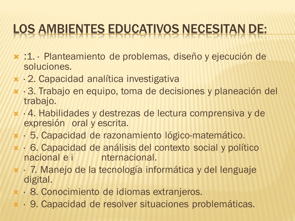 los ambientes educativos necesitan de: