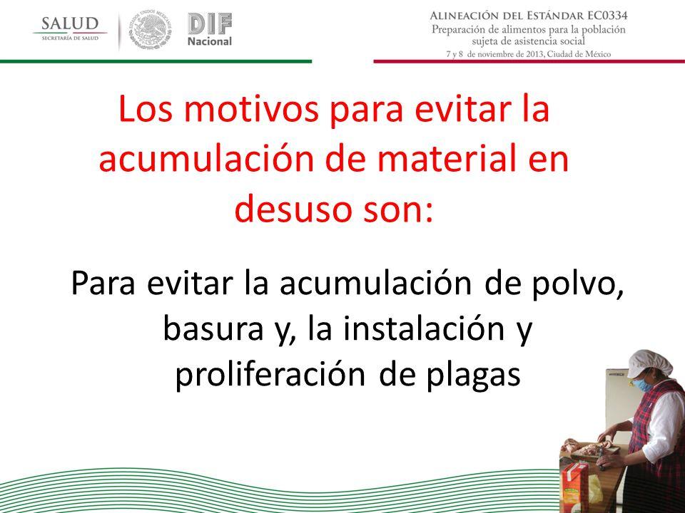 Los motivos para evitar la acumulación de material en desuso son: