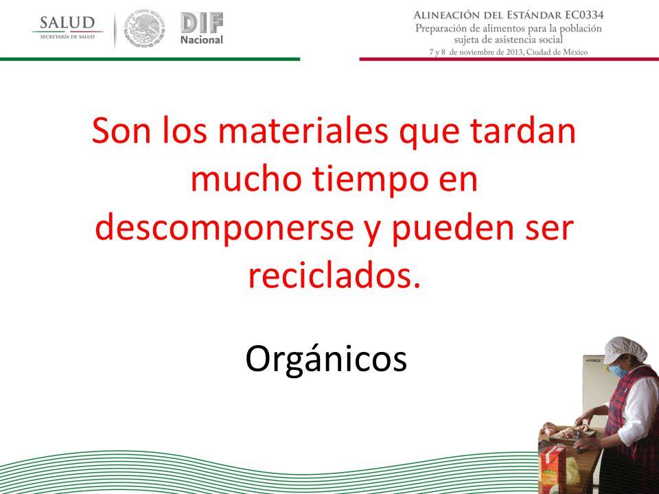 Son los materiales que tardan mucho tiempo en descomponerse y pueden ser reciclados.