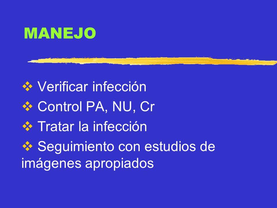 MANEJO Verificar infección Control PA, NU, Cr Tratar la infección