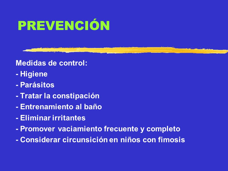 PREVENCIÓN Medidas de control: - Higiene - Parásitos