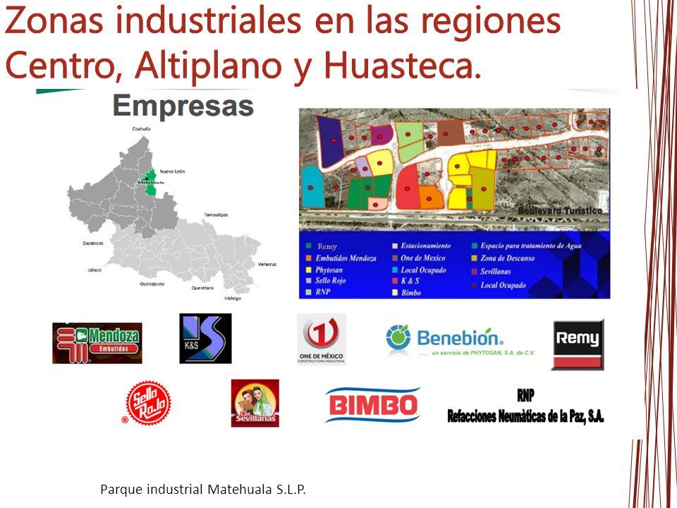 Zonas industriales en las regiones Centro, Altiplano y Huasteca.