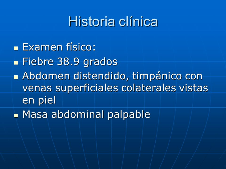 Historia clínica Examen físico: Fiebre 38.9 grados